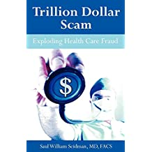 Trillion Dollar Scam: Exploding Health Care Fraud