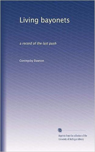 E-bøger download gratis Living bayonets: a record of the last push by Coningsby Dawson B0042RUQ3I på Dansk PDF RTF