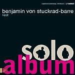 Soloalbum   Benjamin von Stuckrad-Barre