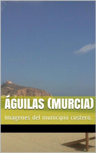 Descargar Libro Águilas : Imágenes Del Municipio Costero. José Andrés M