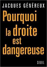 Pourquoi la droite est dangereuse par Jacques Généreux