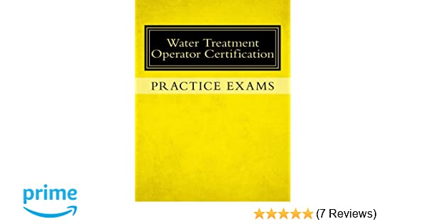 Amazon.com: Practice Exams: Water Treatment Operator Certification ...