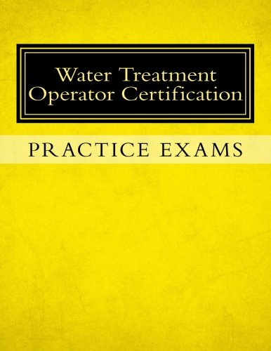 Practice Exams:  Water Treatment Operator Certification