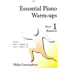 Essential Piano Warm Ups Book 1 (Beginner) by P Cunningham by Philip Cunningham (10-Jun-2004) Sheet music