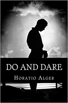 Reseña de Do And Dare: A Brave Boy's Fight For Fortune por Horatio Alger