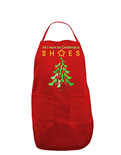 TooLoud All I want for Christmas is Shoes Dark Adult Apron - Red - One-Size from TooLoud