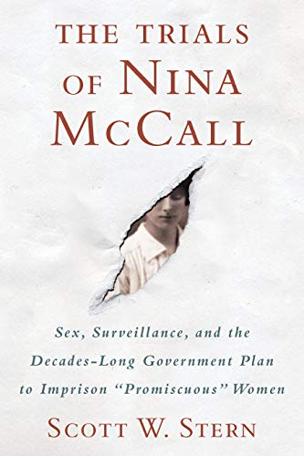 The Trials of Nina McCall: Sex, Surveillance, and the Decades-Long Government Plan to Imprison