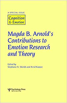 Magda B. Arnold's Contributions to Emotion Research and Theory: A Special Issue of Cognition and Emotion (Special Issues of Cognition and Emotion)