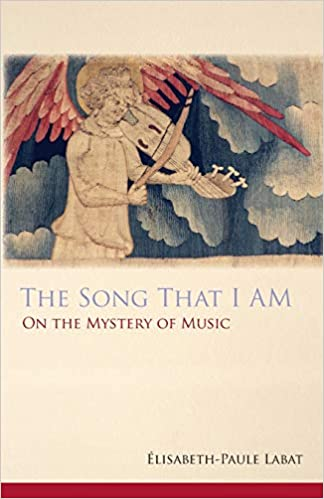 The Song That I Am: On the Mystery of Music (Monastic Wisdom