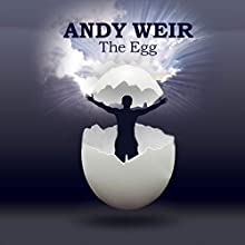 The Egg Audiobook by Andy Weir Narrated by R.C. Bray