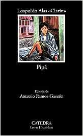 Pipá: 41 (Letras Hispánicas): Amazon.es: Leopoldo Alas «Clarín ...