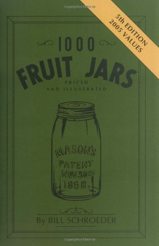 1000 Fruit Jars: Priced and Illustrated]()