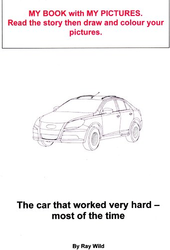 The car that worked very hard - most of the time (My Book with My Pictures 2)