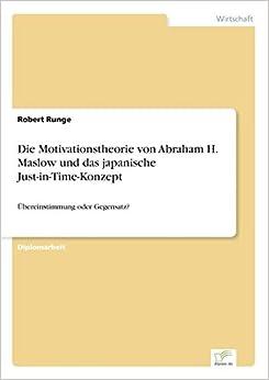 Die Motivationstheorie von Abraham H. Maslow und das japanische Just-in-Time-Konzept