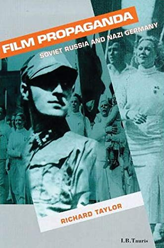 Film Propaganda: Soviet Russia and Nazi Germany, 2nd Revised Edition (Cinema and society)