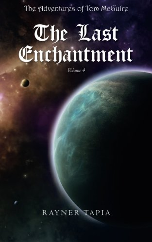 The Last Enchantment: The Adventures of Tom McGuire (The Adventures of Tom McGuire -volume 4) ebook