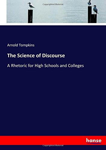 The Science of Discourse: A Rhetoric for High Schools and Colleges pdf epub
