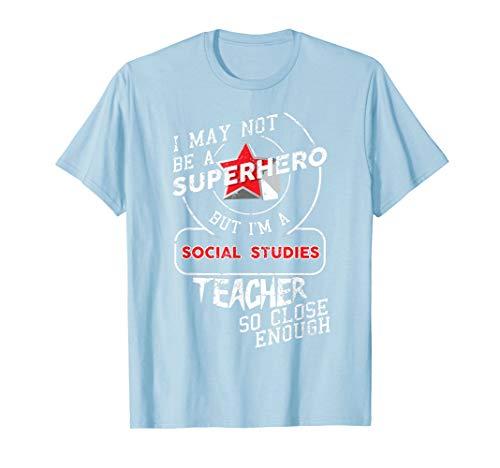 Social Studies Teacher Shirt Superhero Teacher Appreciation
