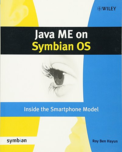 Java ME on Symbian OS: Inside the Smartphone Model (Symbian Press) by Wiley