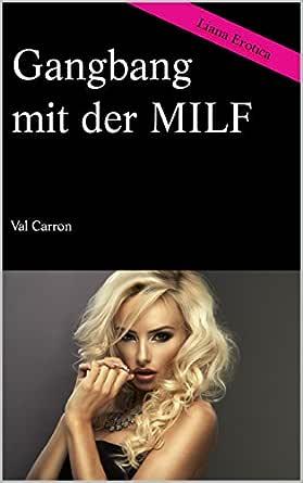 Gangbang mit der MILF (German Edition) eBook: Carron, Val