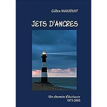 Jets d'ancres: Un chemin d'écriture 1973-2005 (French Edition)