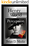 Henry Wood Perception (Henry Wood Detective series Book 3)