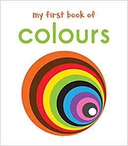 First Colours (First Books Book 1)