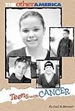Teens with Cancer, Gail B. Stewart, 1560068841