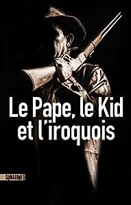 """Afficher """"Le Pape, le Kid, et l'Iroquois"""""""