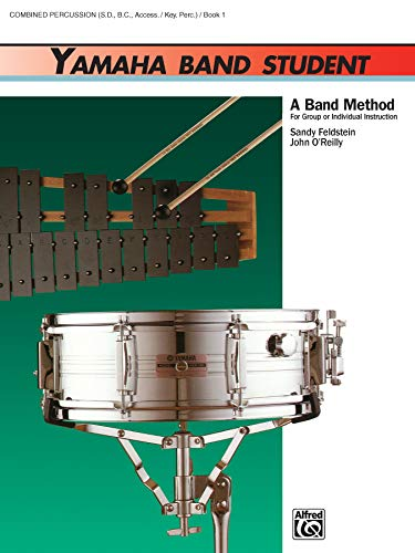 Yamaha Band Student, Book 1: Combined Percussion - S.D., B.D., Access., Keyboard Percussion (Yamaha Band Method)