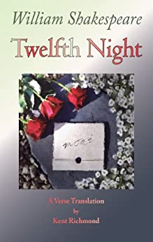 Twelfth Night: A Verse Translation by [Shakespeare, William, Richmond, Kent]