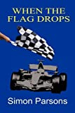 When the Flag Drops, Simon Parsons, 1849239703
