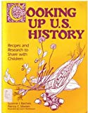 Cooking up U. S. History, Suzanne I. Barchers and Patricia C. Marden, 0872877825