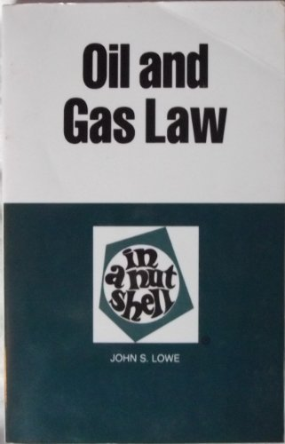 Oil and Gas Law in a Nutshell (Nutshell Series)