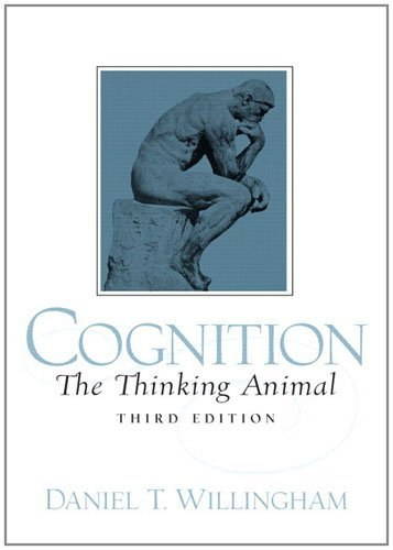 By Daniel T. Willingham - Cognition: The Thinking Animal: 3rd (third) Edition