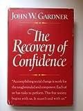 Recovery of Confidence, John W. Gardner, 0393054071