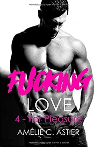 Amheliie - Fucking Love - Tome 4 : For pleasure 41NdHV0rbGL._SX331_BO1,204,203,200_