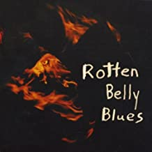 Rotten Belly Blues