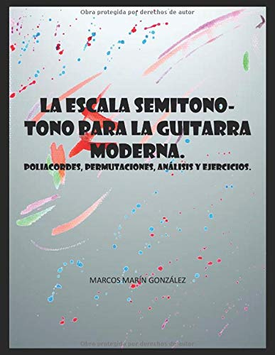 La escala semitono-tono para la guitarra moderna: poliacordes ...