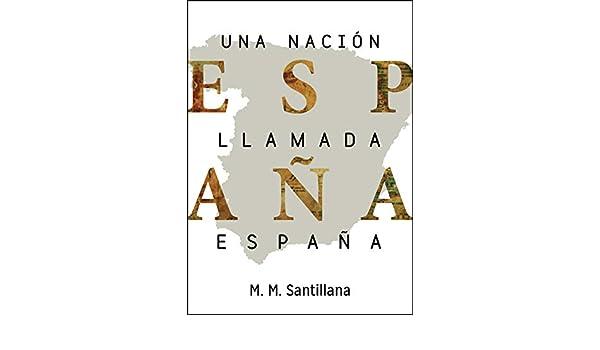 Una nación llamada España eBook: Santillana, M.M.: Amazon.es ...
