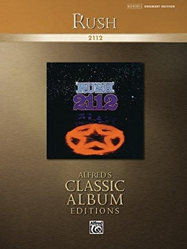 Rush -- 2112: Drum Transcriptions (Alfred's Classic Album (Twilight Sheet Music Book)