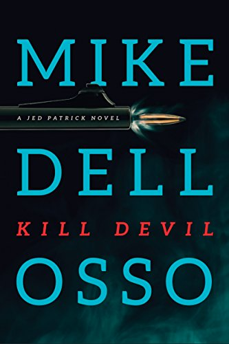 Kill Devil (Jed Patrick series Book 2) by [Dellosso, Mike]