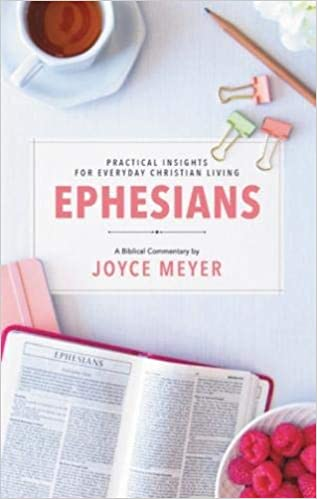 Ephesians: Biblical Commentary (Deeper Life): Joyce Meyer