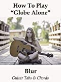 How To Play'Globe Alone' By Blur - Guitar Tabs & Chords