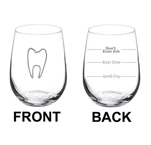 17 oz Stemless Wine Glass Funny Two Sided Good Day Bad Day Don't Even Ask Dentist Dental Assistant