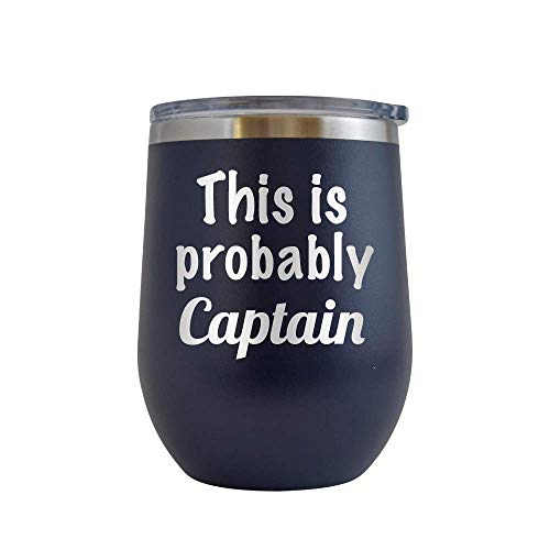 - This is Probably Captain - Engraved 12 oz Stemless Wine Tumbler Cup Glass Etched - Funny Birthday Gift Ideas for him, her, mom, dad husband wife Probably Captain Morgan Rum Coke (Navy - 12 oz)