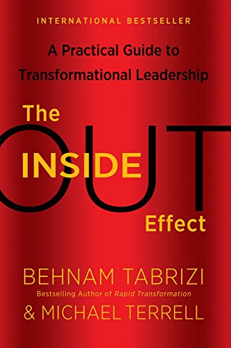 Inside-Out Effect: A Practical Guide to Transformational Leadership