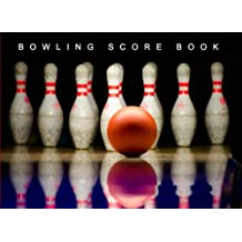 Bowling Score Book: A Bowling Score Keeper for League Bowlers