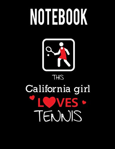 Notebook: This California Girl Loves Tennis: Journal & Doodle Notebook Diary For Golfers: 120 Pages of Blank Lined 8.5x11 Pages for Writing and Drawing: Log Yardage and Track Game Score