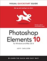 Photoshop Elements 10 for Windows and Mac OS X: Visual QuickStart Guide Front Cover